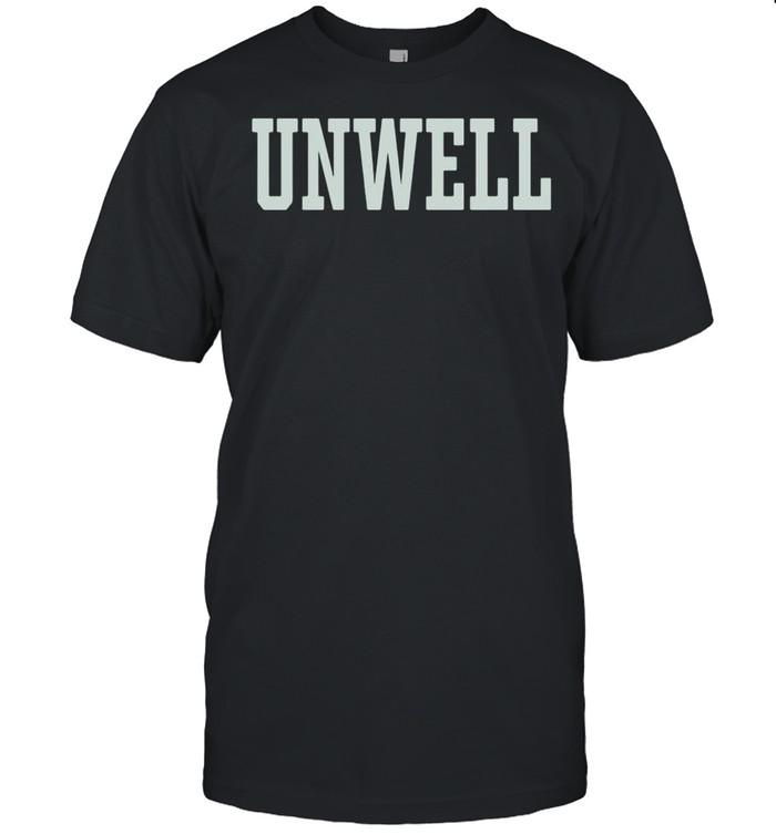 2021 unwell shirt