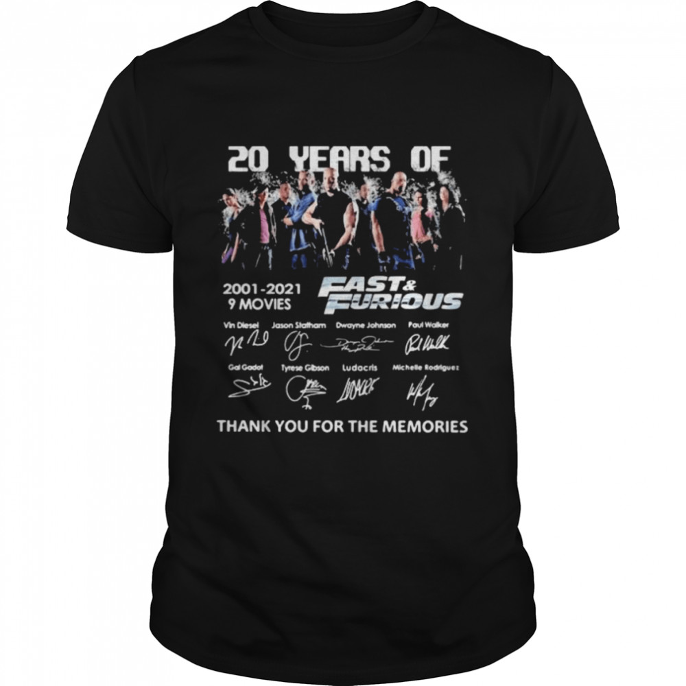 20 Years Of 2001 2021 9 Movies Fast And Furious Signature Thank You For The Memories shirt