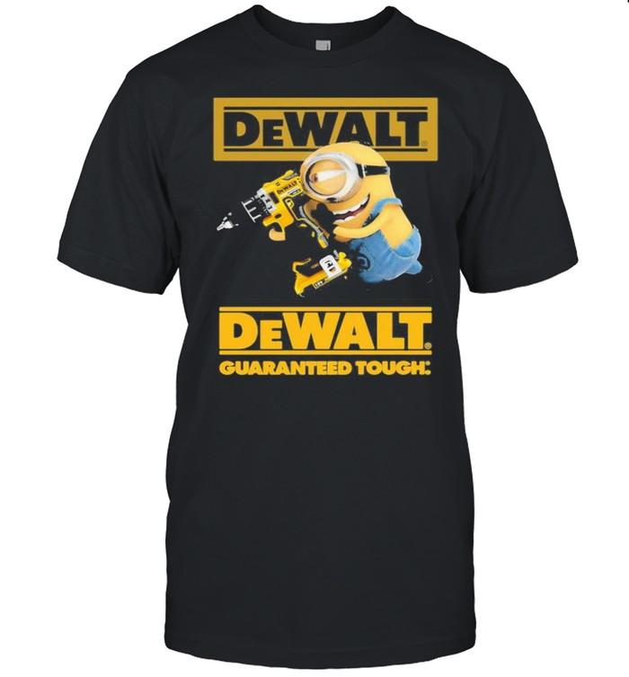 Minion With Dewalt Guaranteed Tough Shirt