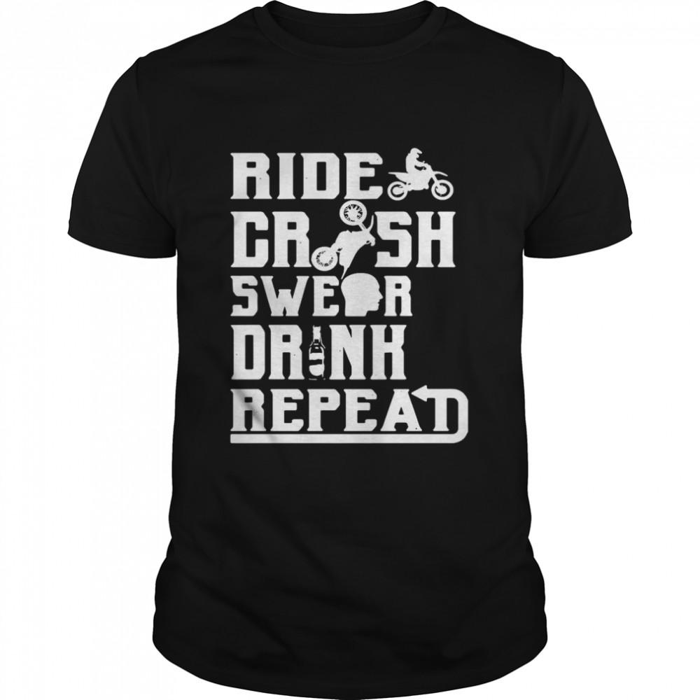 Motocross Ride Crash Swear Drink Repeat T-shirt