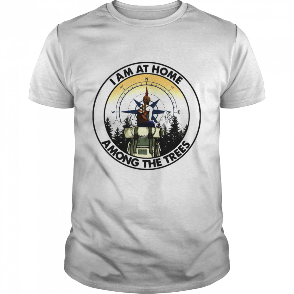 I Am At Home Among The Trees Compass Shirt