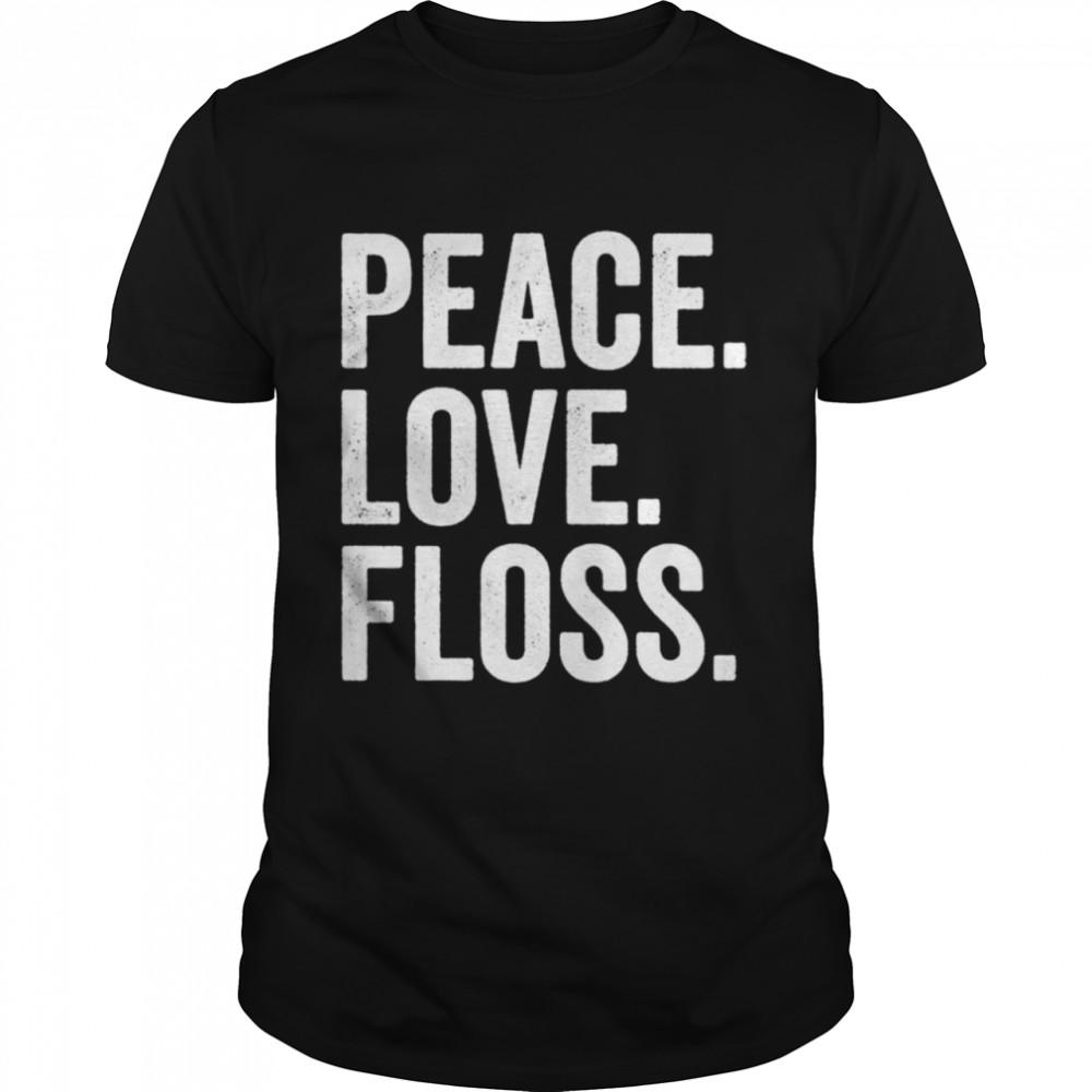 Peace Love Floss Dental Hygienist Week Shirt