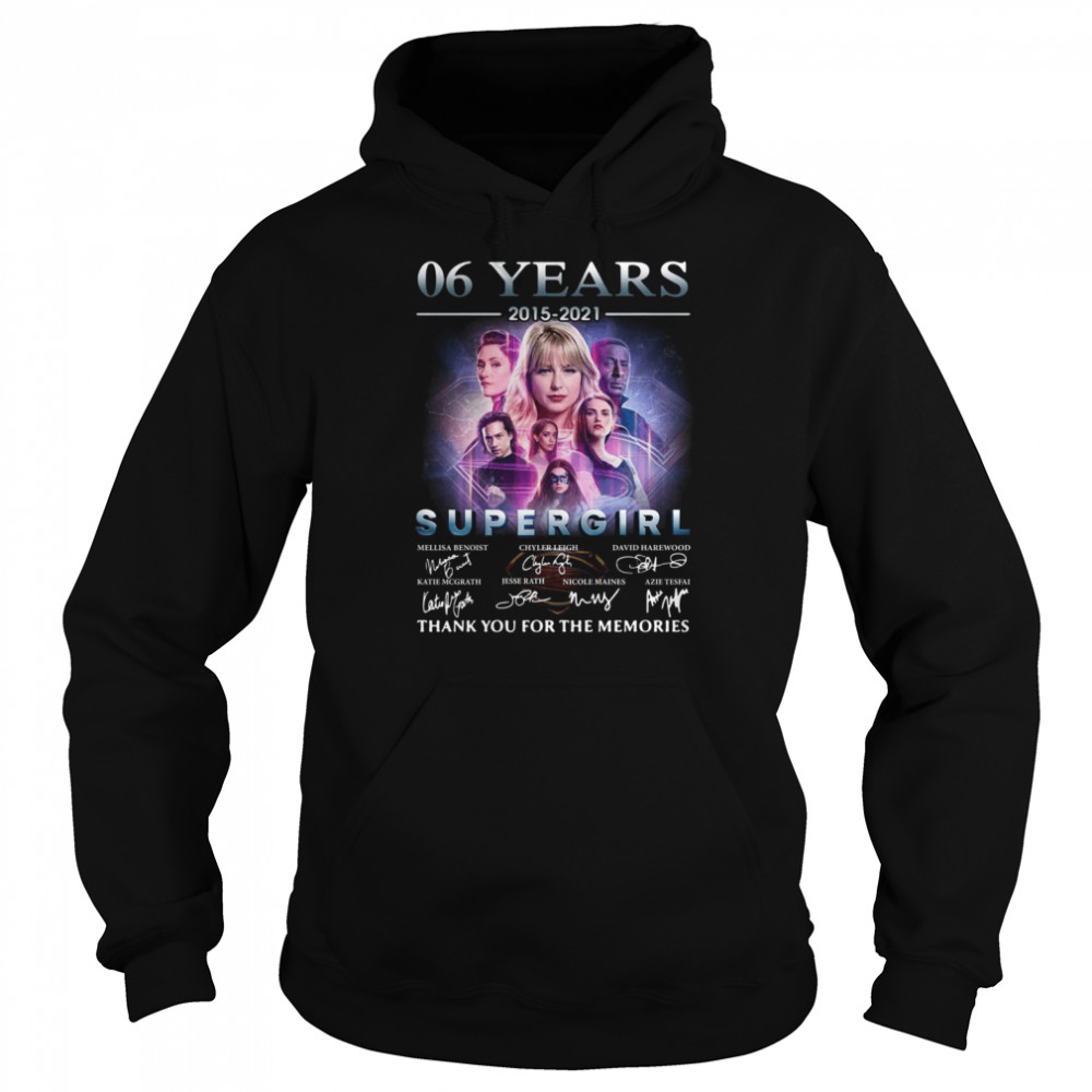 06 Years 2015 2021 Supergirl Signatures Thank You For The Memories  Unisex Hoodie