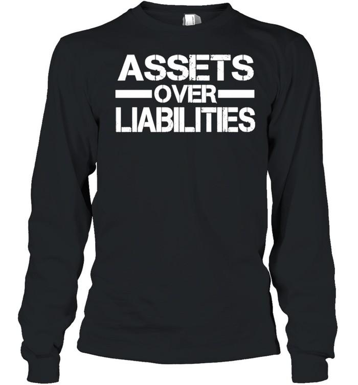Assets over liabilities  Long Sleeved T-shirt