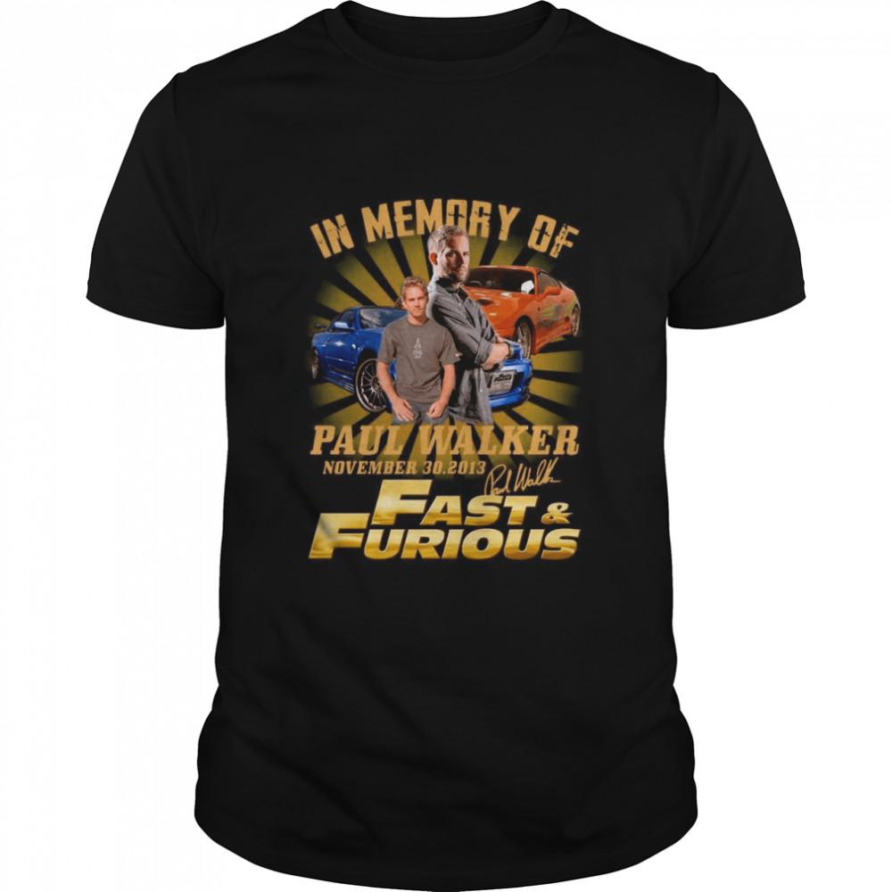 In The Memories Of Paul Walker Nov 30 2013 Signature shirt