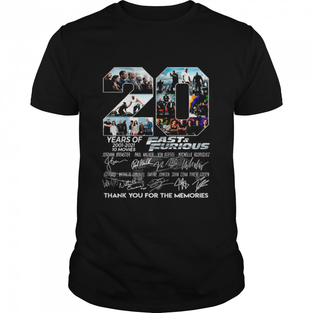 Thank You For The Memories 20 Years Of Fast & Furious With 10 Movies Signatures shirt