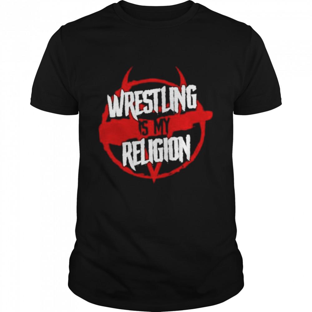 Wrestling is my Religion shirt