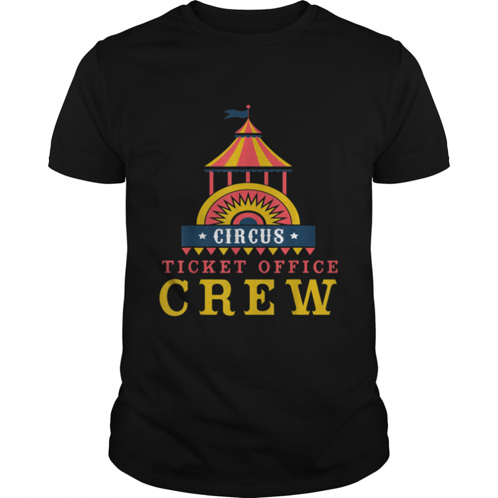 Ticket Office Crew Circus Themed Party For Adults Shirt