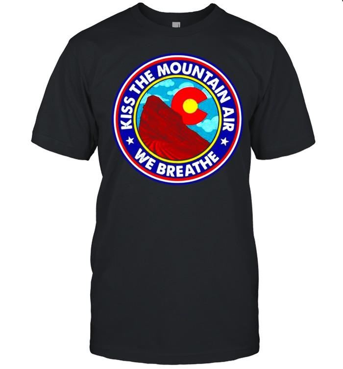 Kiss the mountain air we breathe red rocks amphitheatre shirt