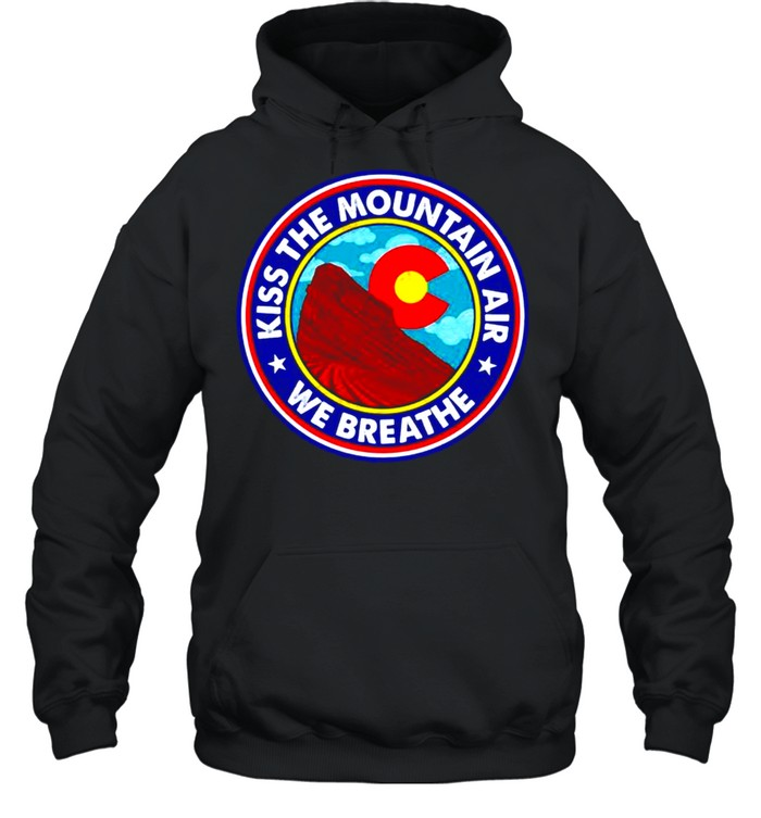 Kiss the mountain air we breathe red rocks amphitheatre shirt Unisex Hoodie