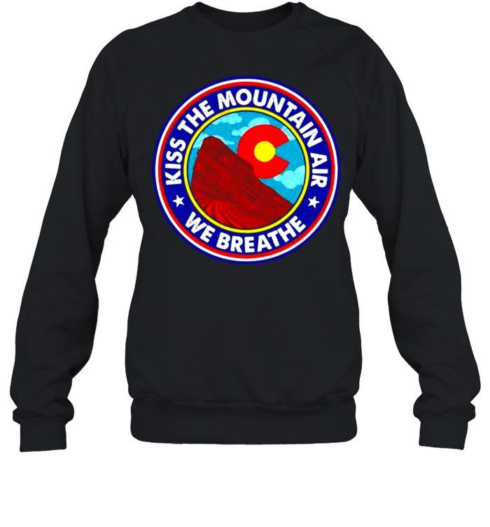 Kiss the mountain air we breathe red rocks amphitheatre shirt Unisex Sweatshirt