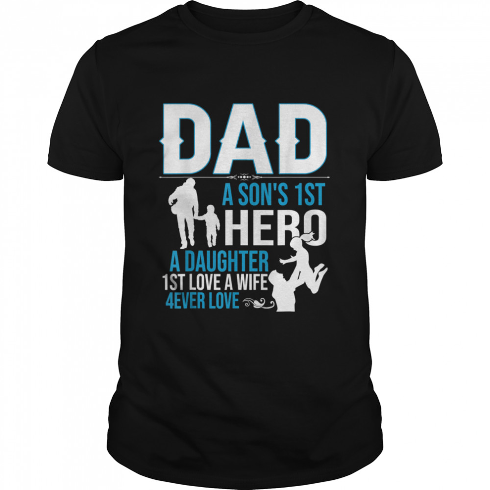 Mens dad a son's 1st a daughter 1st love a wife shirt