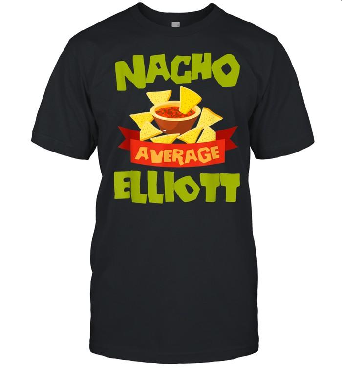 NACHO AVERAGE ELLIOTT Birthday Personalized Surname Shirt