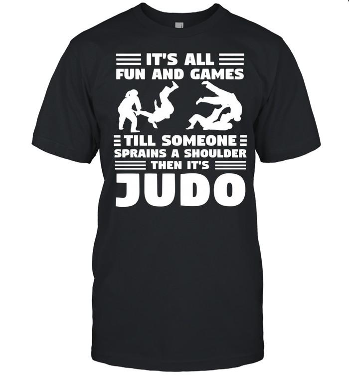 Its all fun and games till someone sprains a shou shirt
