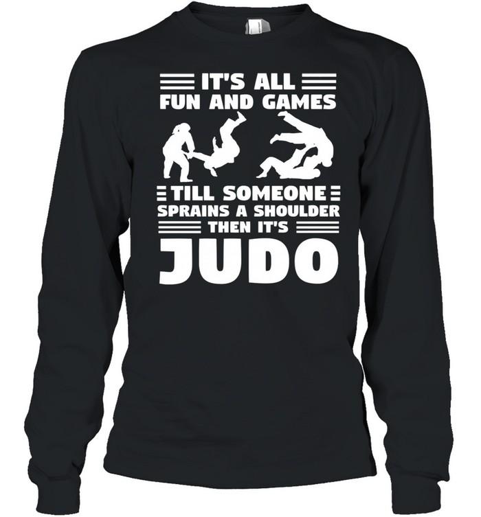 Its all fun and games till someone sprains a shou shirt Long Sleeved T-shirt