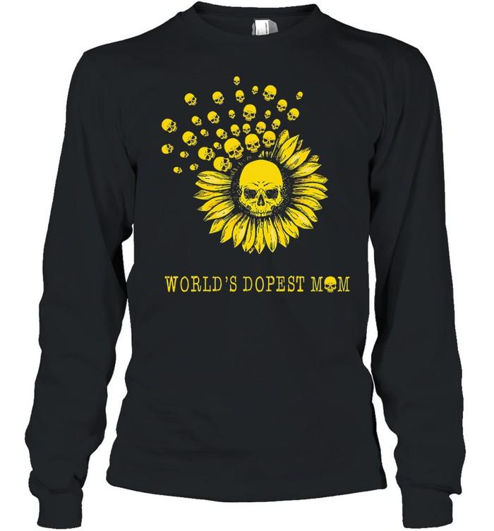 Sunflower and skull world's dopest mom shirt Long Sleeved T-shirt