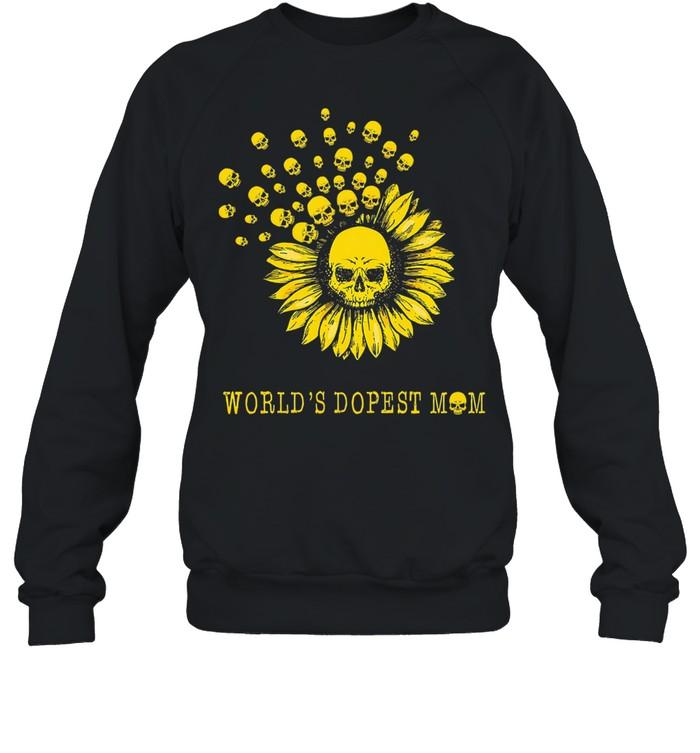 Sunflower and skull world's dopest mom shirt Unisex Sweatshirt